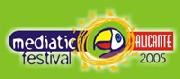Mediatic festival 2005 (Alicante)...te vienes??